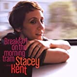 Breakfast on the Morning Tram/Stacey Kent