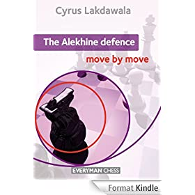 The Alekhine Defence: Move by Move (English Edition)