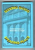 Seeking Good, Speaking Peace: Collected Essays of Rabbi Marc D. Angel (The Library of Sephardic History and Thought)