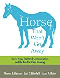 img - for The Horse That Won't Go Away book / textbook / text book