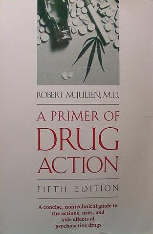 Primer of Drug Action (Primer of Drug Action: A Concise, Nontechnical Guide to the Actions, Uses,  &  Side Effects of)