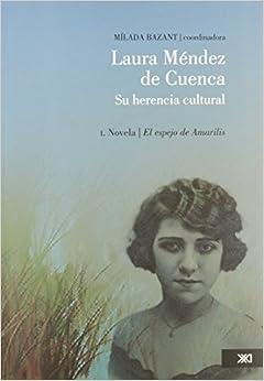 Laura Mendez de Cuenca: su herencia cultural. Vol. 1