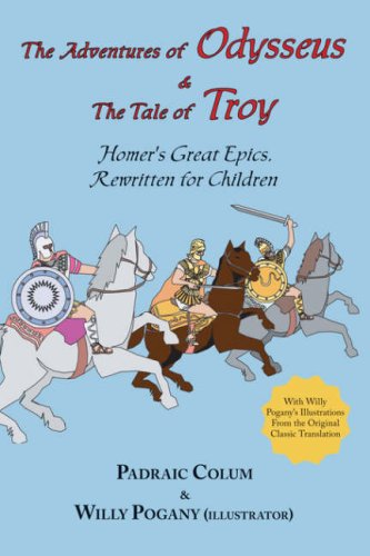 The Adventures of Odysseus & The Tale of Troy: Homer's Great Epics, Rewritten for Children (Illustrated) book cover