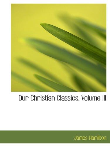 Our Christian Classics, Volume III