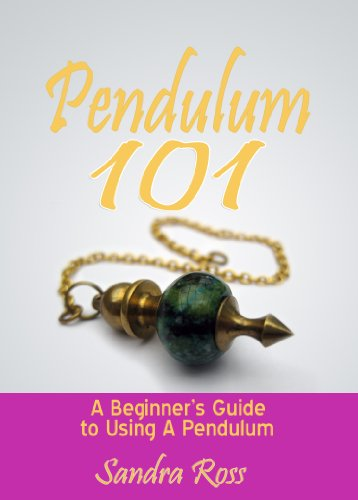 Pendulum 101 - The Beginner's Guide to Using a Pendulum
