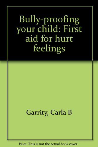 Bully-proofing your child: First aid for hurt feelings