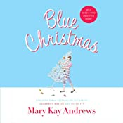 Blue Christmas | [Mary Kay Andrews]