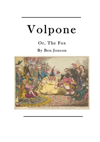 "volpone essays and criticism ""volpone"" as a satire essay critical analysis could suggest that 'volpone' is instead an ironic satire on social class in contemporary society above all."