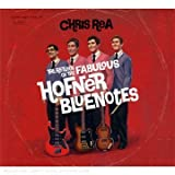 echange, troc Chris Rea - The Return Of The Fabulous Hofner Bluenotes