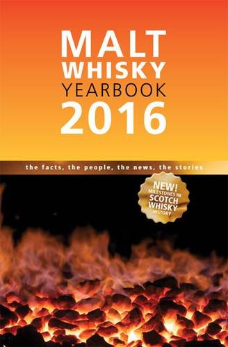 Malt Whiskey Yearbook 2016: The Facts, the People, the News, the Stories by Ingvar Ronde