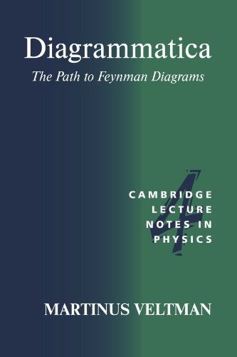 Diagrammatica Paperback: The Path to Feynman Diagrams (Cambridge Lecture Notes in Physics)