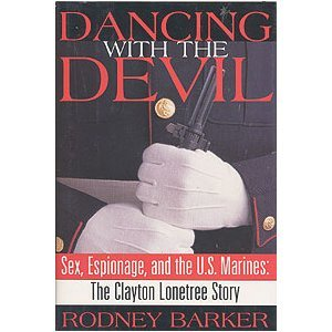 dancing-with-the-devil-sex-espionage-and-the-us-marines-the-clayton-lonetree-story