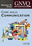 img - for Intermediate GNVQ Core Skills: Communication: Core Skill Communication by Desmond W. Evans (1996-09-04) book / textbook / text book