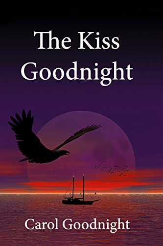 The Kiss Goodnight: A story of romance, adventure, and betrayal PDF