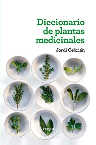 Diccionario de plantas medicinales (ILUSTRADOS INTEGRAL)