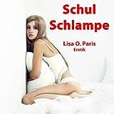 """SchulSchlampe - Lucinda wird erzogen!von """"Lisa O. Paris"""""""