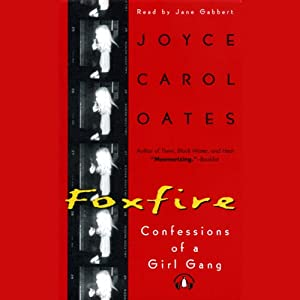 Foxfire: Confessions of a Girl Gang | [Joyce Carol Oates]