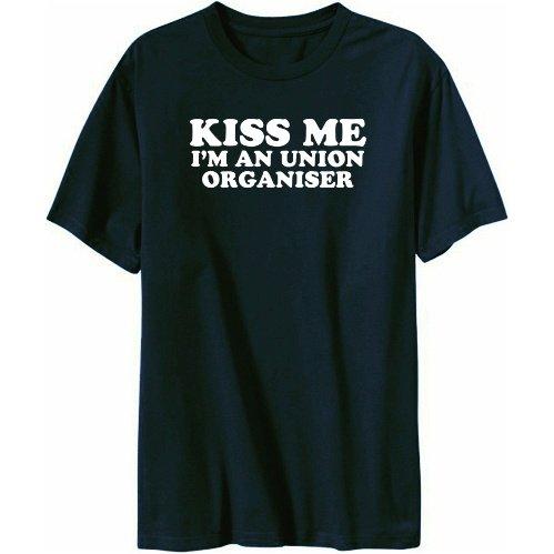 Kiss Me I'm Union Organiser Mens T-shirt
