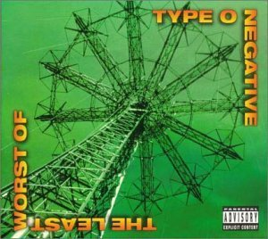 LEAST WORST OF...-BEST by TYPE O NEGATIVE (2000-11-22) (Best Of Type O Negative compare prices)