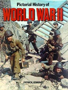 Pictorial history of World War II, PATRICK JENNINGS
