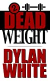 img - for Dead Weight (The Watts & Parker Detective Series Book 2) book / textbook / text book