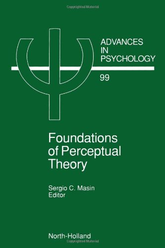 Foundations of Perceptual Theory, Volume 99 (Advances in Psychology)