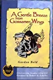 img - for A Gentle Breeze from Gossamer Wings: A Novel book / textbook / text book