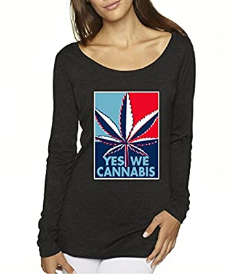 New Way 349 - Women's Long Sleeve T-Shirt Yes We Cannabis Change Dope Politics Election President Weed Marijuana