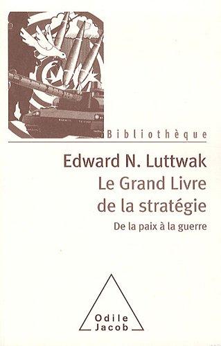 Le Grand Livre de la stratégie: De la paix et de la guerre
