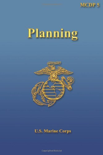 Planning: Marine Corps Doctrinal Publication (MCDP) 5