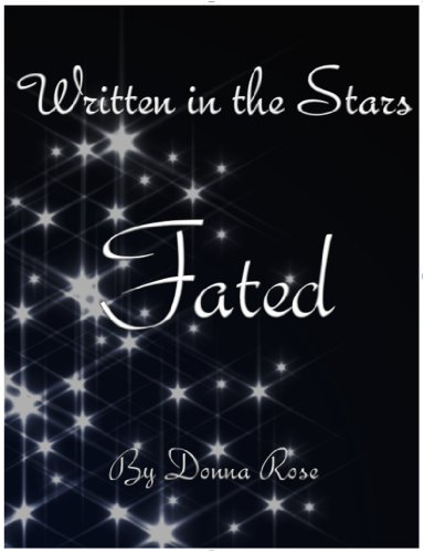 Fated (Written in the Stars Saga) by Donna Rose