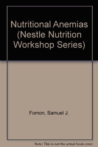 Nutritional Anemias (Nestle Nutrition Workshop Series: Pediatric Program)