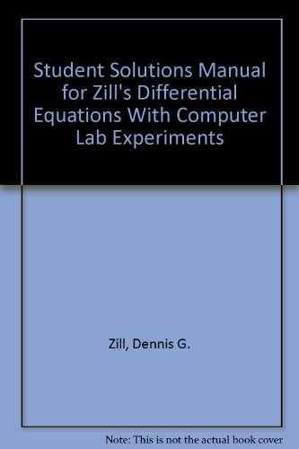 Student Solutions Manual for Zill's Differential Equations With Computer Lab Experiments