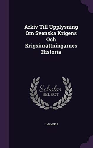 Arkiv Till Upplysning Om Svenska Krigens Och Krigsinrättningarnes Historia