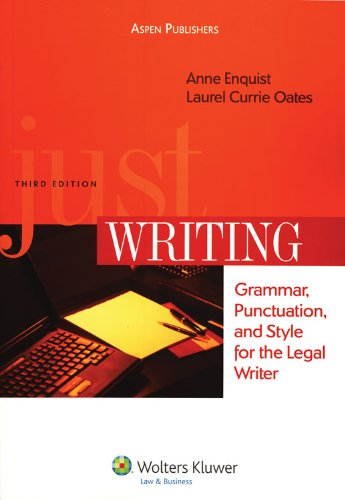 Just Writing: Grammar, Punctuation, and Style for the...