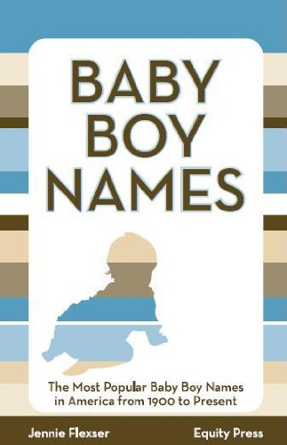 Baby Boy Names: The Most Popular Baby Boy Names In America From 1900 To Present front-119131