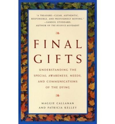 final-gifts-understanding-the-special-awareness-needs-and-communications-of-the-dyingpaperback-by-au
