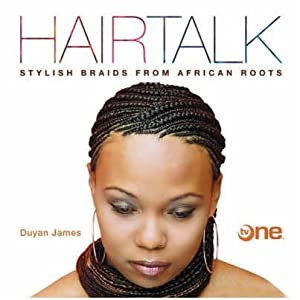 Hairtalk: Stylish Braids From African Roots