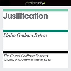 Justification: The Gospel Coalition Audio Booklets | [Philip Ryken]