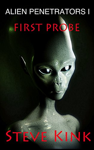 Alien Penetrators I : First Probe
