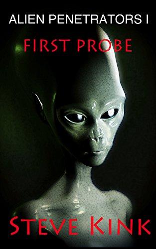 Alien Penetrators I : First Probe