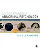 Understanding Abnormal Psychology: Clinical and Biological Perspectives by Pamilla Ramsden