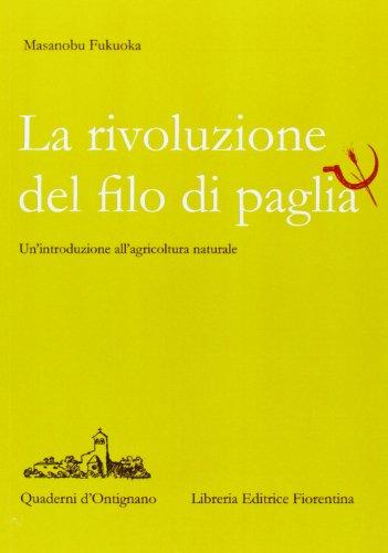 La rivoluzione del filo di paglia Un'introduzione all'agricoltura naturale PDF