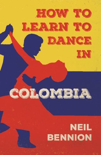 How to Learn to Dance in Colombia