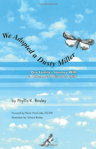 We Adopted a Dusty Miller: One Family's Journey With an Attachment Disorder Child