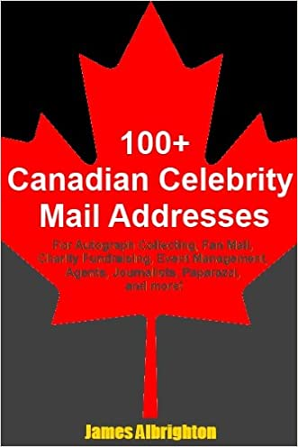 100+ Canadian Celebrity Mail Addreses: For Autograph Collecting, Fan Mail, Charity Fundraising, Event Management, Agents, Journalists, Paparazzi, and more!