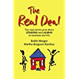 The Real Deal: Two real estate pros share Lessons and Laughs on Business and Life ~ Bobbi Mezger