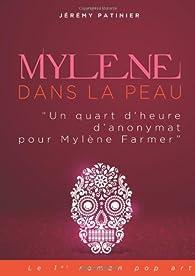 Mylène dans la peau : \' Un quart d\'heure d\'anonymat pour Mylène Farmer\' par Jérémy Patinier