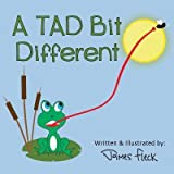 img - for [ A Tad Bit Different BY Fleck, James R. ( Author ) ] { Paperback } 2014 book / textbook / text book