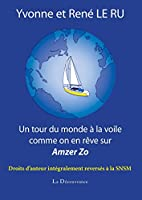 Un tour du monde � la voile comme on en r�ve sur Amzer Zo